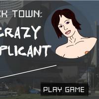 Fuck Town: Crazy Applicant