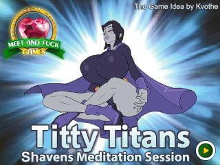 Titty Titans Shaven's Meditation Session
